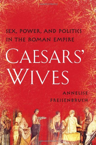 9781416583035: Caesars' Wives: Sex, Power, and Politics in the Roman Empire