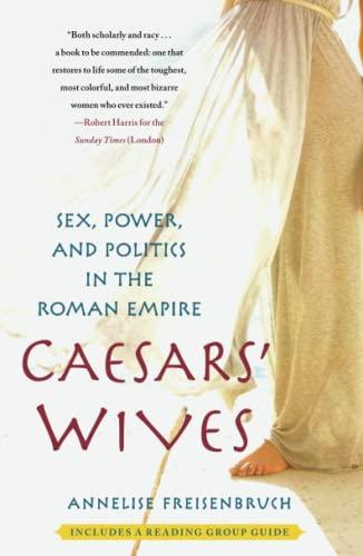 9781416583059: Caesars' Wives: Sex, Power, and Politics in the Roman Empire