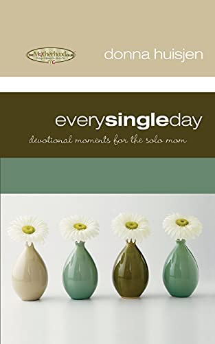 9781416583172: Every Single Day: Devotional Moments for the Solo Mom (Motherhood Club)
