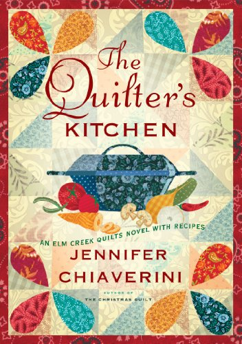 9781416583295: The Quilter's Kitchen: An Elm Creek Quilts Novel with Recipes (The Elm Creek Quilts)