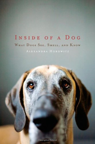 9781416583400: Inside of a Dog: What Dogs See, Smell, and Know