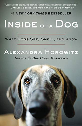 9781416583431: Inside of a Dog: What Dogs See, Smell, and Know