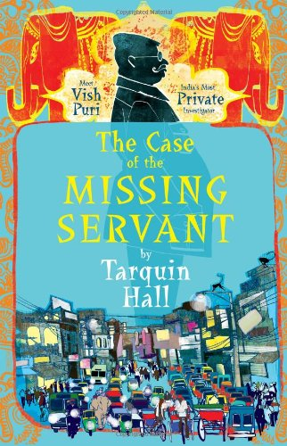 9781416583684: The Case of the Missing Servant: from the Files of Vish Puri, India's Most Private Investigator (Vish Puri Mysteries)