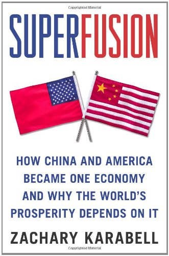 9781416583707: Superfusion: How China and America Became One Economy and Why the World's Prosperity Depends on It