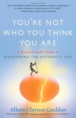 9781416583769: You're Not Who You Think You Are: A Breakthrough Guide to Discovering the Authentic You