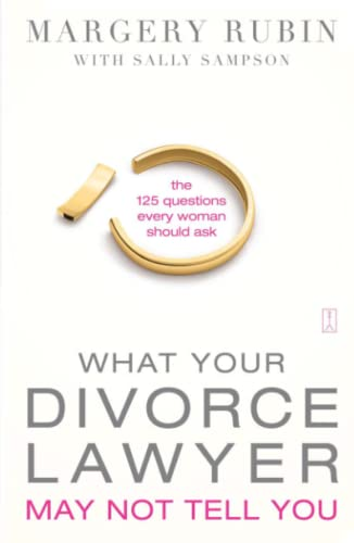 9781416584018: What Your Divorce Lawyer May Not Tell You: The 125 Questions Every Woman Should Ask
