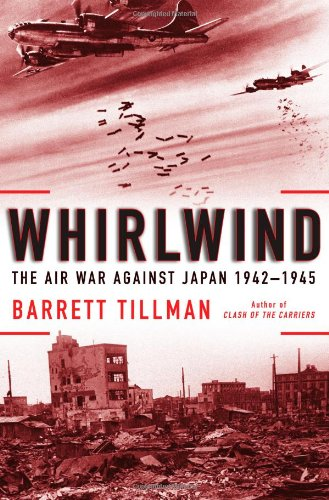 9781416584407: Whirlwind: The Air War Against Japan, 1942-1945