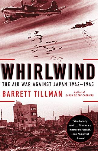Whirlwind: The Air War Against Japan, 1942-1945 (1416584412) by Tillman, Barrett