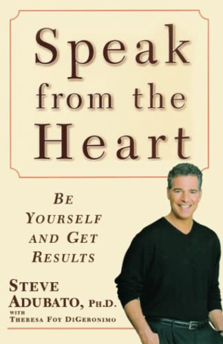 9781416584483: Speak from the Heart: Be Yourself and Get Results