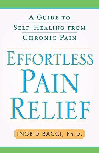 9781416584513: Effortless Pain Relief: A Guide to Self-Healing from Chronic Pain