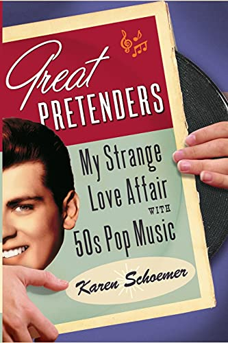 9781416584537: Great Pretenders: My Strange Love Affair with '50s Pop Music