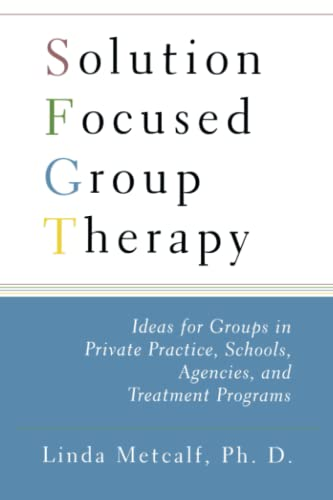 9781416584643: Solution Focused Group Therapy: Ideas for Groups in Private Practise, Schools,