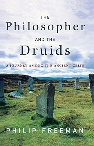 9781416585237: The Philosopher and the Druids: A Journey Among the Ancient Celts