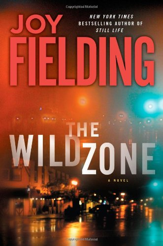 The Wild Zone: A Novel (141658529X) by Joy Fielding