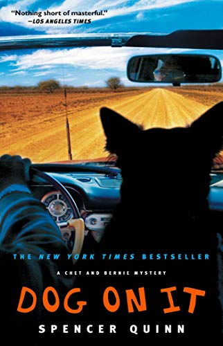 Dog on It: A Chet and Bernie: Spencer Quinn
