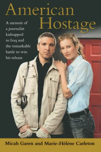 9781416586319: American Hostage: A Memoir of a Journalist Kidnapped in Iraq and the Remarkable Battle to Win His Release