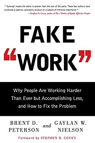 9781416586357: Fake Work: Why People Are Working Harder Than Ever But Accomplishing Less, and How to Fix the Problem