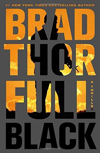 Full Black : A Thriller: Thor, Brad