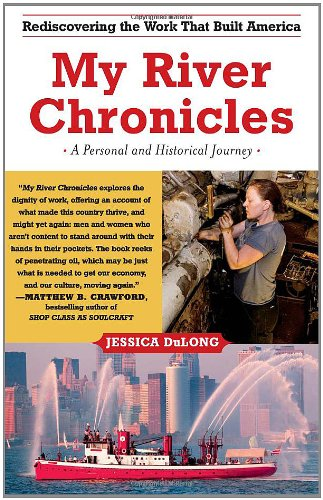 9781416586999: My River Chronicles: Rediscovering the Work that Built America; A Personal and Historical Journey