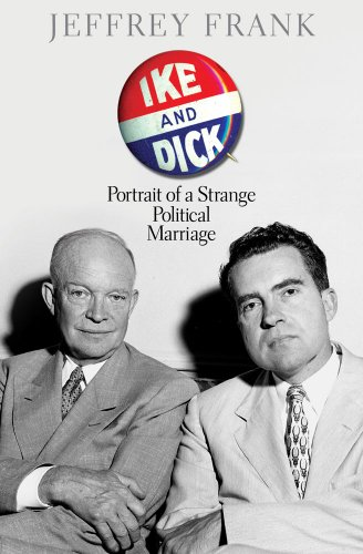 9781416587019: Ike and Dick: Portrait of a Strange Political Marriage