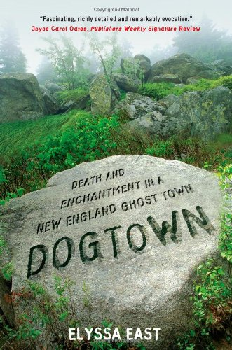 9781416587040: Dogtown: Death and Enchantment in a New England Ghost Town