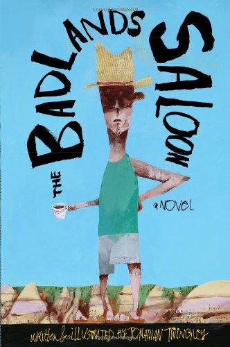 The Badlands Saloon: An Illustrated Novel: Twingley, Jonathan