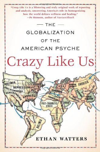 9781416587088: Crazy Like Us: The Globalization of the American Psyche