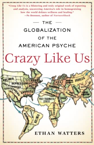 9781416587095: Crazy Like Us: The Globalization of the American Psyche