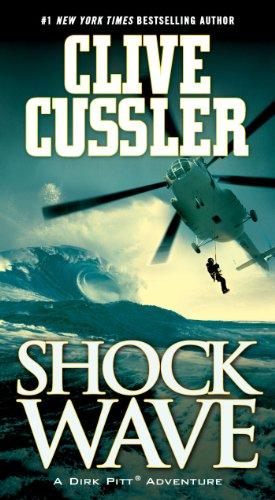 Shock Wave (Dirk Pitt Adventure): Cussler, Clive