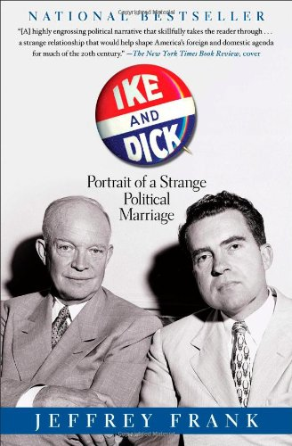 9781416587217: Ike and Dick: Portrait of a Strange Political Marriage