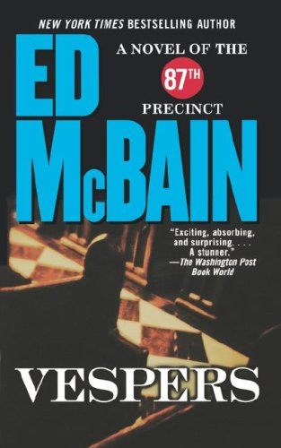 Vespers: A Novel of the 87th Precinct (87th Precinct Mysteries) (141658756X) by Ed McBain