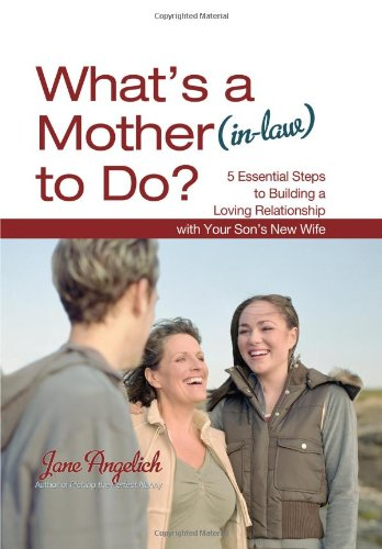 9781416587804: What's a Mother (in-Law) to Do?: 5 Essential Steps to Building a Loving Relationship with Your Son's New Wife