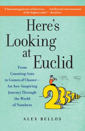 9781416588283: Here's Looking at Euclid: From Counting Ants to Games of Chance - An Awe-Inspiring Journey Through the World of Numbers