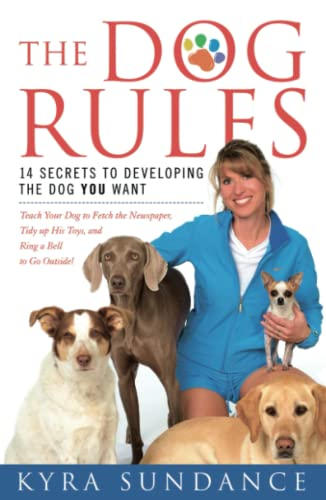 9781416588665: The Dog Rules: 14 Secrets to Developing the Dog YOU Want