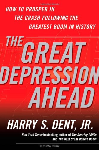 The Great Depression Ahead: How to Prosper in the Crash Following the Greatest Boom in History: ...