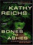 Bones to Ashes: A Novel: Kathy Reichs