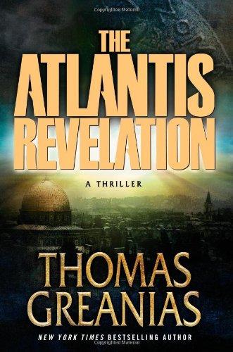 THE ATLANTIS REVELATION. A Thriller.: Greanias, Thomas.