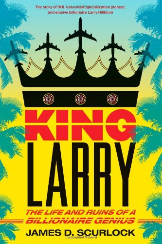 9781416589228: King Larry: The Life and Ruins of a Billionaire Genius