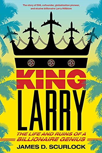 9781416589235: King Larry: The Life and Ruins of a Billionaire Genius