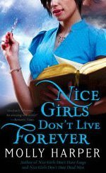 Nice Girls Don't Live Forever (Jane Jameson, Book 3): Harper, Molly