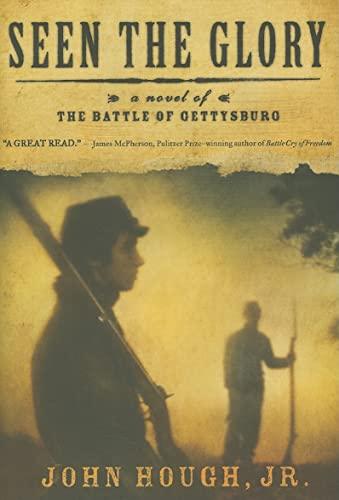 9781416589655: Seen the Glory: A Novel of the Battle of Gettysburg