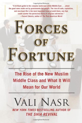 9781416589686: Forces of Fortune: The Rise of the New Muslim Middle Class and What It Will Mean for Our World