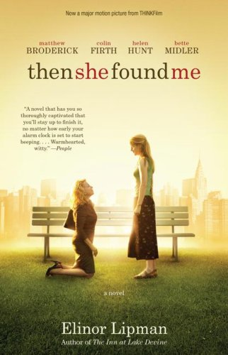 Then She Found Me: A Novel (9781416589938) by Elinor Lipman