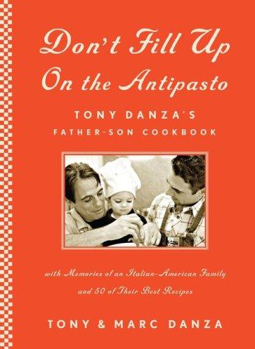 Don't Fill Up on the Antipasto: Tony: Danza, Tony