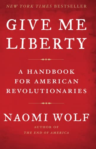 9781416590569: Give Me Liberty: A Handbook for American Revolutionaries