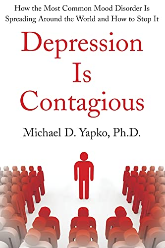 9781416590750: Depression Is Contagious How the Most Common Mood Disorder Is Spreading Around the World and How to Stop It