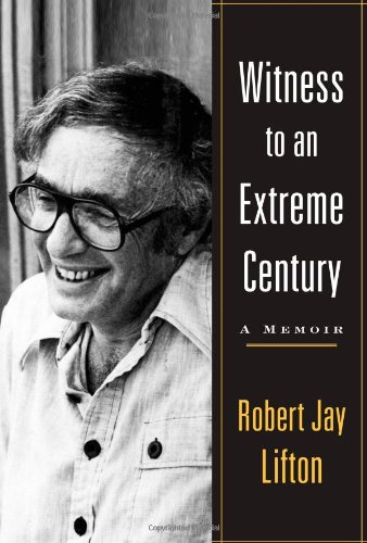 Witness to an Extreme Century: A Memoir (9781416590767) by Robert Jay Lifton