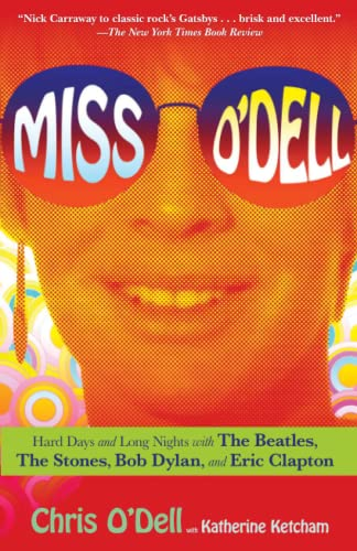 9781416590941: Miss O'Dell: Hard Days and Long Nights with The Beatles, The Stones, Bob Dylan and Eric Clapton