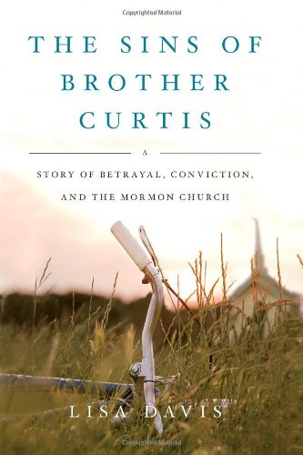 9781416591030: The Sins of Brother Curtis: A Story of Betrayal, Conviction, and the Mormon Church