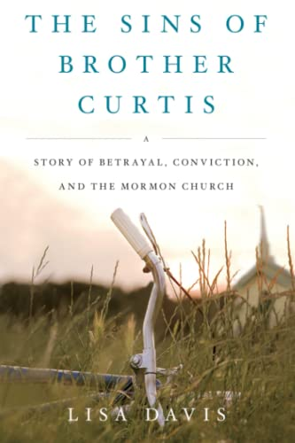 9781416591047: The Sins of Brother Curtis: A Story of Betrayal, Conviction, and the Mormon Church